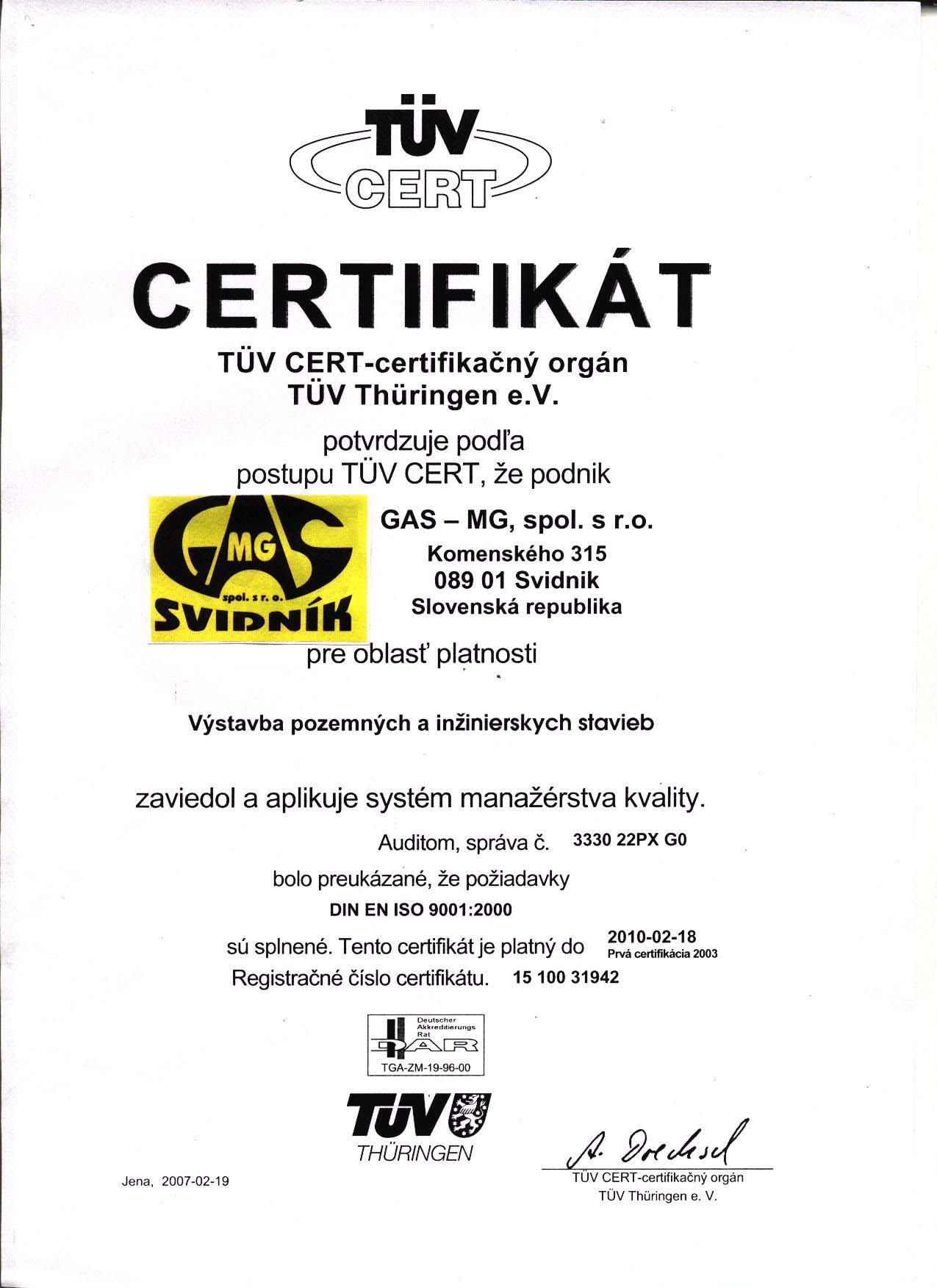 Spoločnosť je držiteľom medzinárodného certifikátu riadenia kvality EN ISO  9001 2000. f05767d3d4d